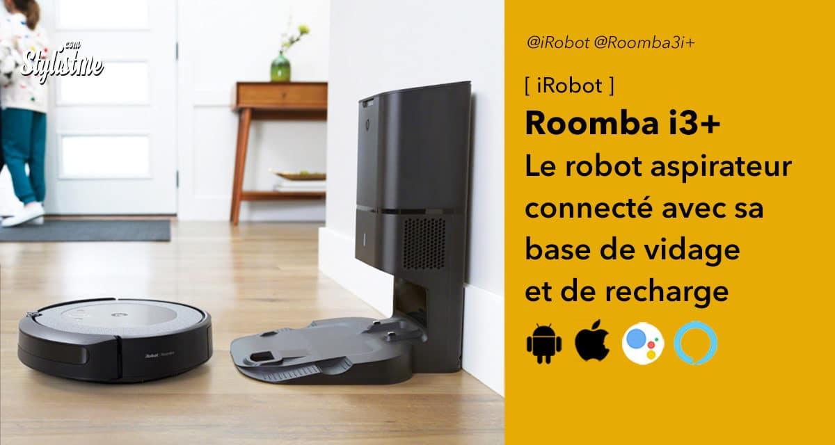 iRobot Roomba i3+ le robot aspirateur qui se vide tout seul