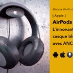 AirPods Studio nombreuses innovations du casque Bluetooth ANCd'Apple