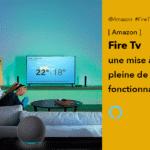 Fire Tv mise à jour qui transforme votre télé en écran Echo Show géant