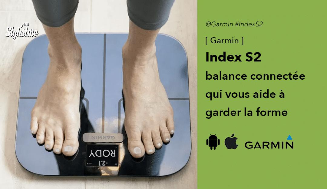 Garmin Index S2 la balance connectée qui vous aide à perdre du poids