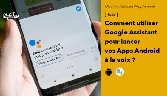 Google Assistant fonctionne maintenant avec vos applications Android