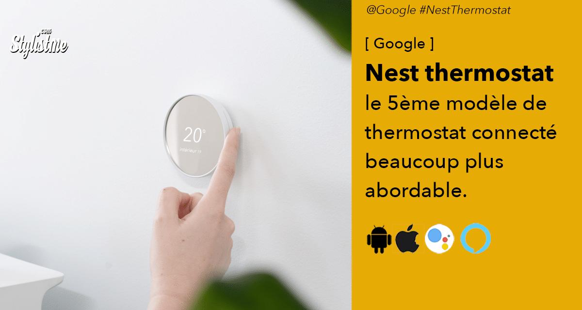 Nest Thermostat le quatrième modèle devient plus abordable