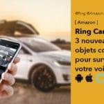Ring Car : 3 produits connectés pour surveiller votre voiture à distance