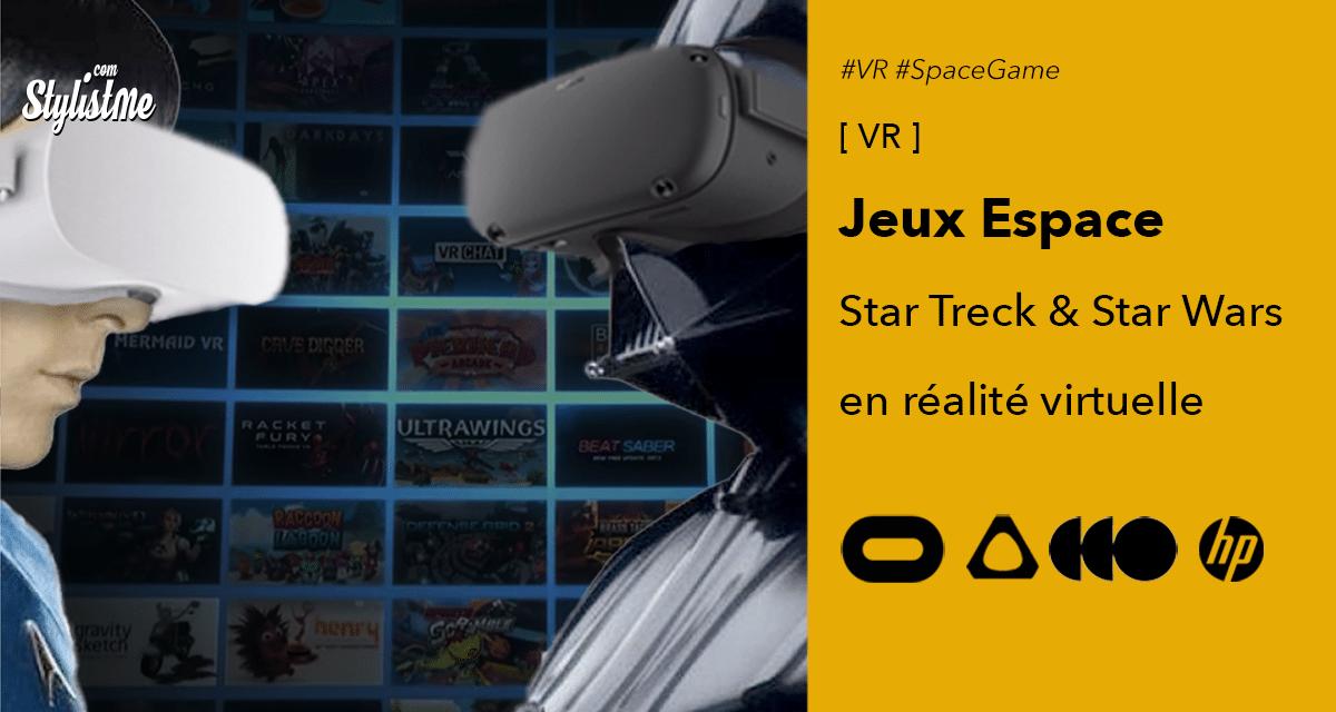 Jeux espace VR science fiction Star Wars ou Star Teck