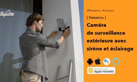 Netatmo caméra avec sirène avis test du modèle extérieur de surveillance