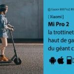 Xiaomi Mi Pro 2 : le haut gamme abordable des trottinettes électriques