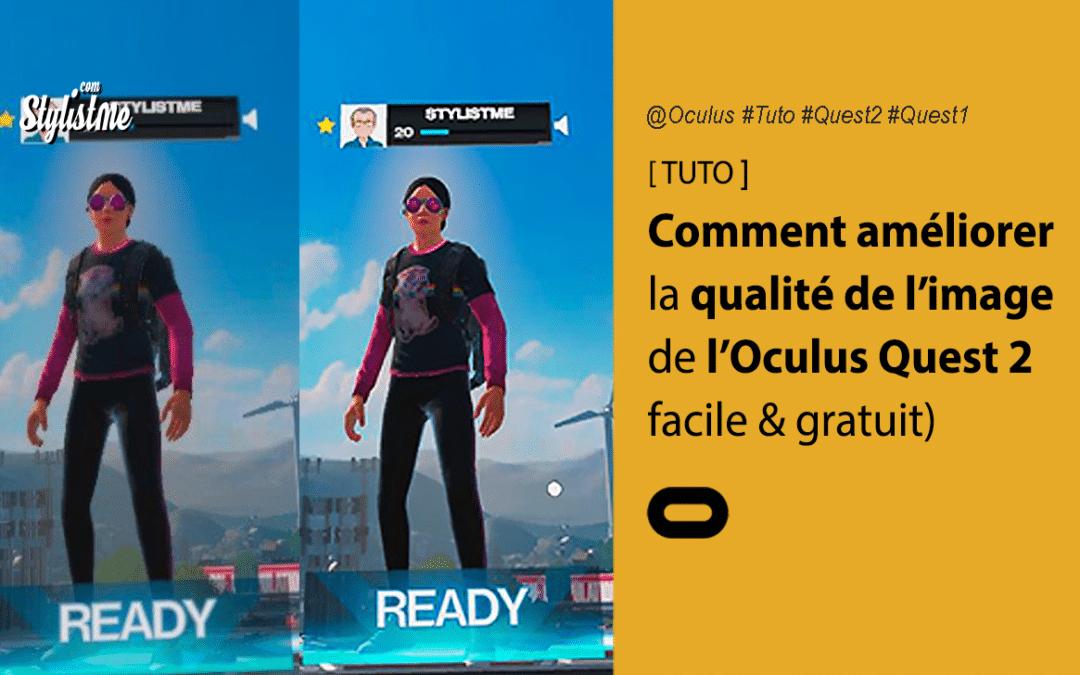 Comment améliorer la résolution de l'Oculus Quest 2 ou 1 (TUTO)