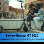 E-twow GT 2020 est t-elle la meilleure trottinette haut de gamme ?