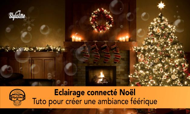 Eclairage connecté pour un Noël féérique : sapin, ampoule, lampe et prise