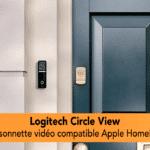 Logitech Circle View Sonnette vidéo qui exploite enfin Apple HomeKit