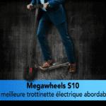 Megawheels S10 test avis trottinette électrique la qualité à petit prix