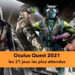 Sorties 2021 Oculus Quest : les jeux les plus attendus en natif ou avec PC