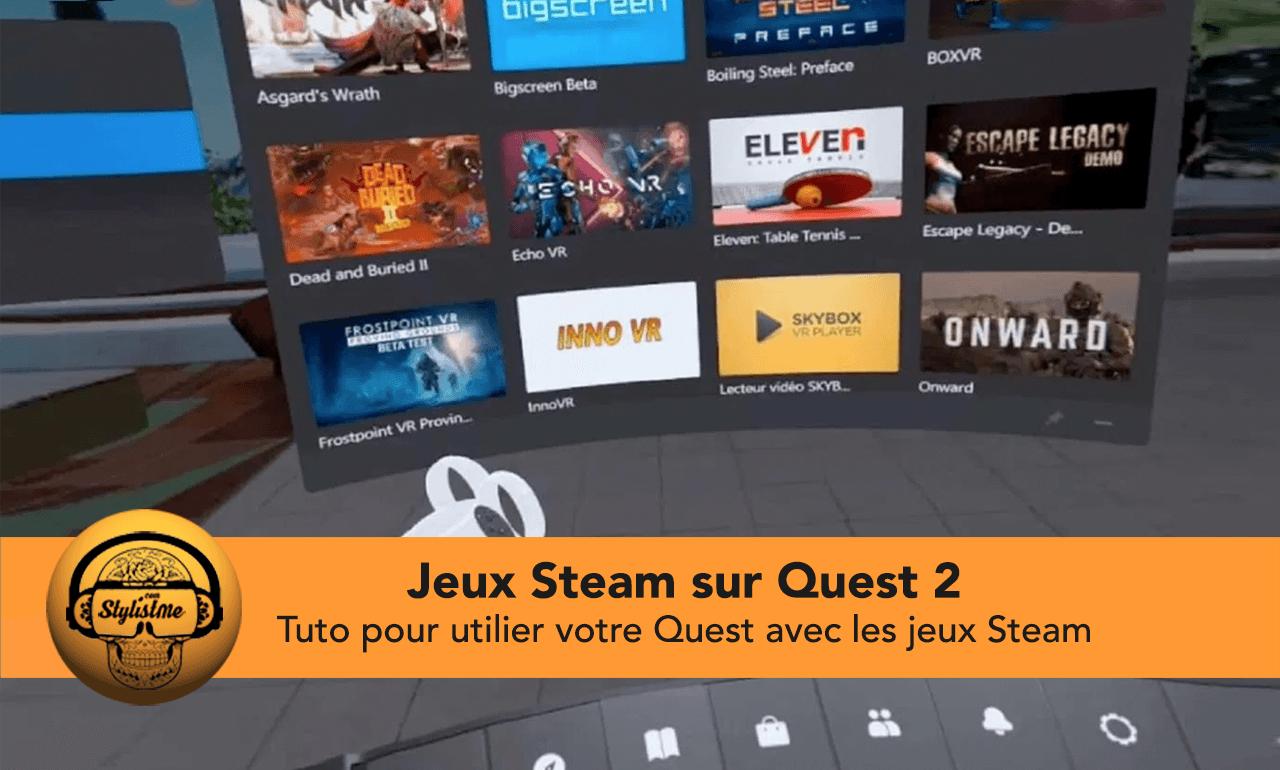Comment jouer aux jeux Steam sur Oculus Quest 2