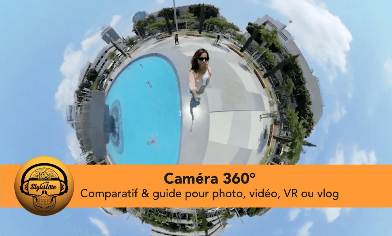 Comparatif caméra 360° degrés VR vlog vidéo photo