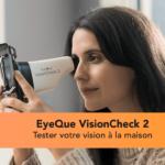 EyeQue VisionCheck 2 : tester votre vision chez vous ! [CES 2021]