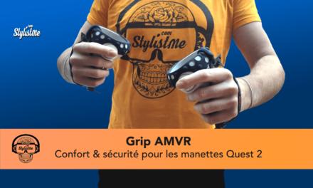 Grip AMVR pour Oculus Quest 2 : pourquoi faut il l'acheter