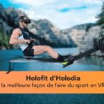 Holofit d'Holodia avis test du sport bien réel mais en réalité virtuelle