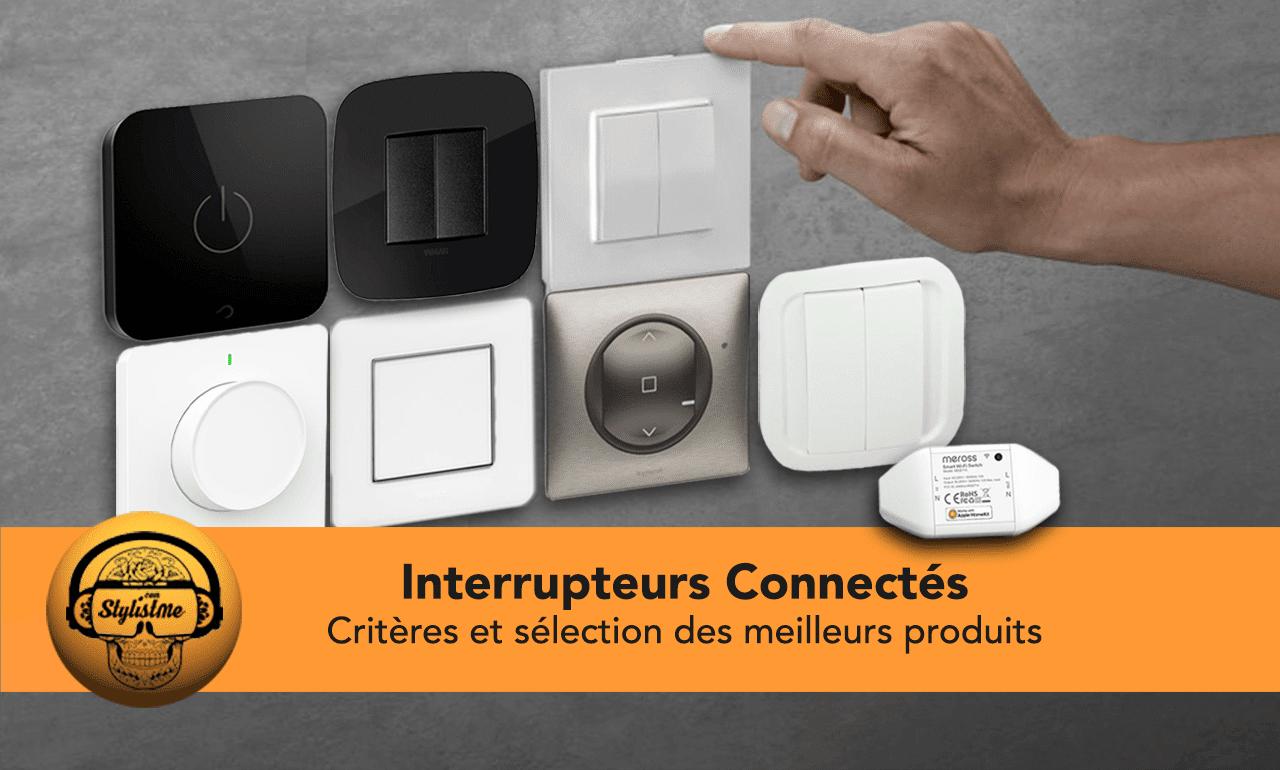 Interrupteur connecté : comparatif 2021 et guide d'achat