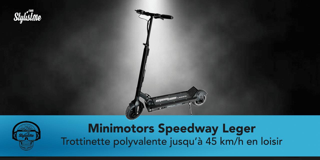 Minimotors Speedway Leger test de la trottinette qui inspire la qualité !