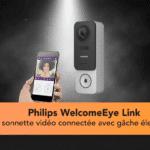 Philips WelcomeEye Link la sonnette vidéo connectée qui innove