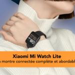 Xiaomi Mi Watch Lite montre connectée a l'excellent rapport qualité/prix