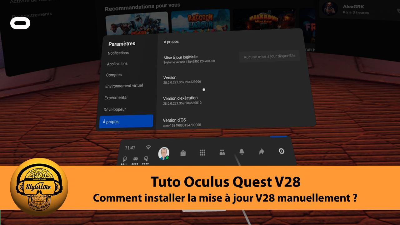 Comment faire la mise à jour V28 sur Oculus Quest 2 manuellement TUTO