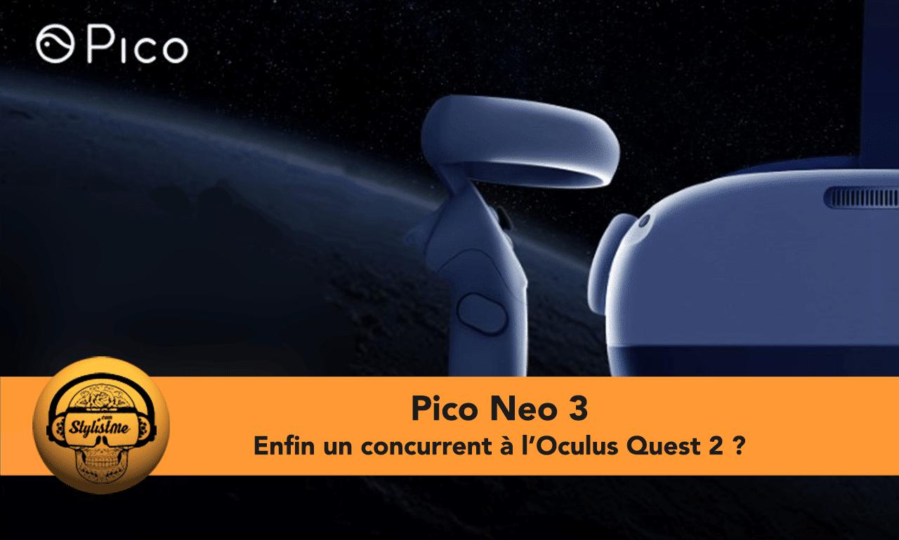Pico Neo 3 test avis prix caractéristiques