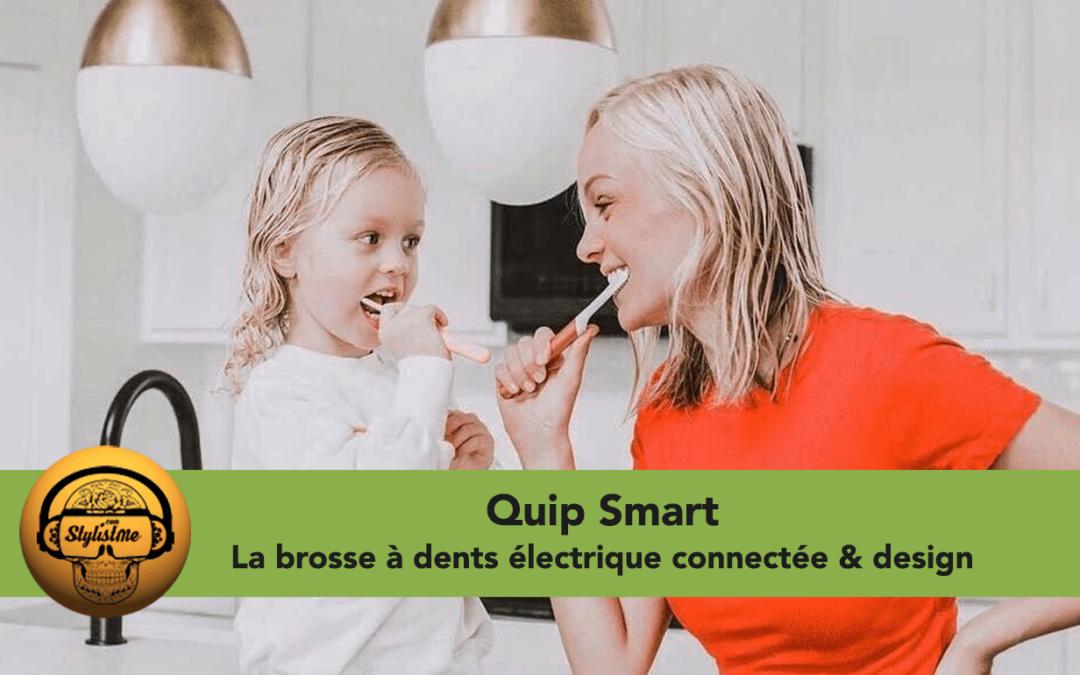 Quip smart brosse à dents électrique et connectée test et avis