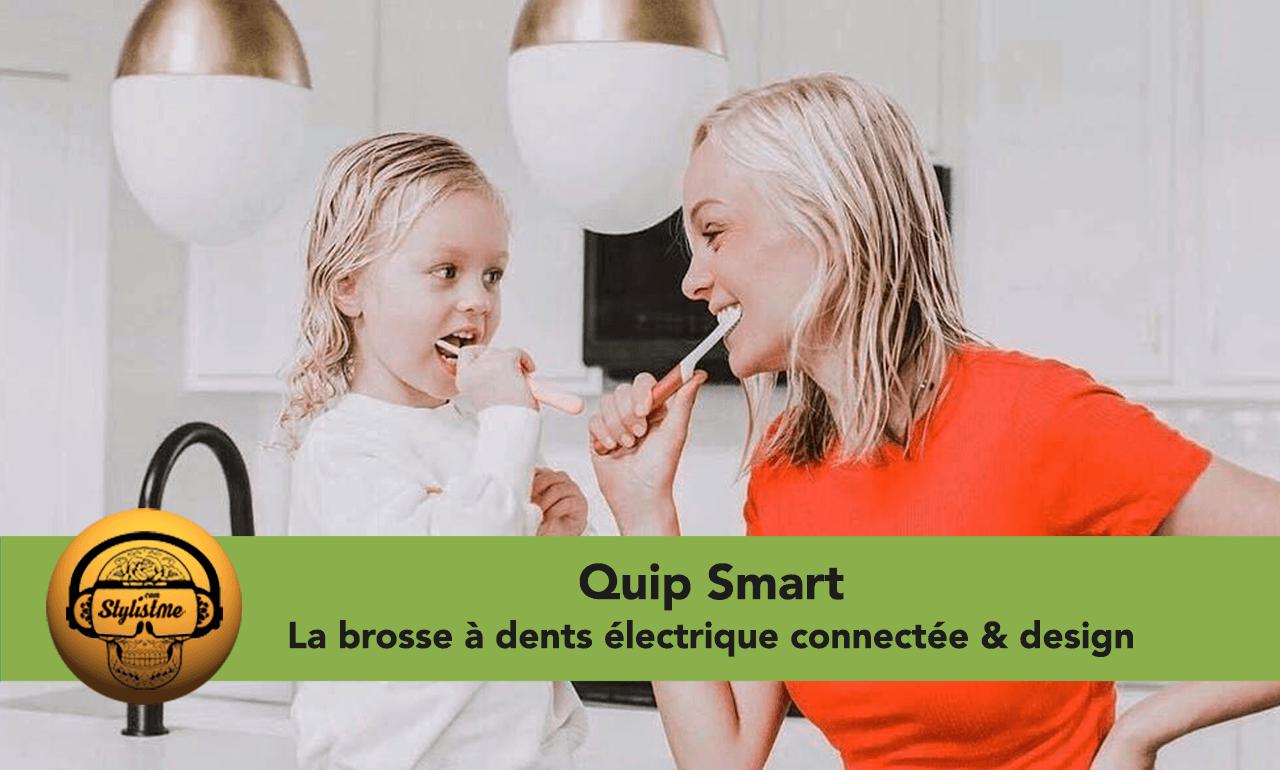 Quip Smart avis test brosse a dents