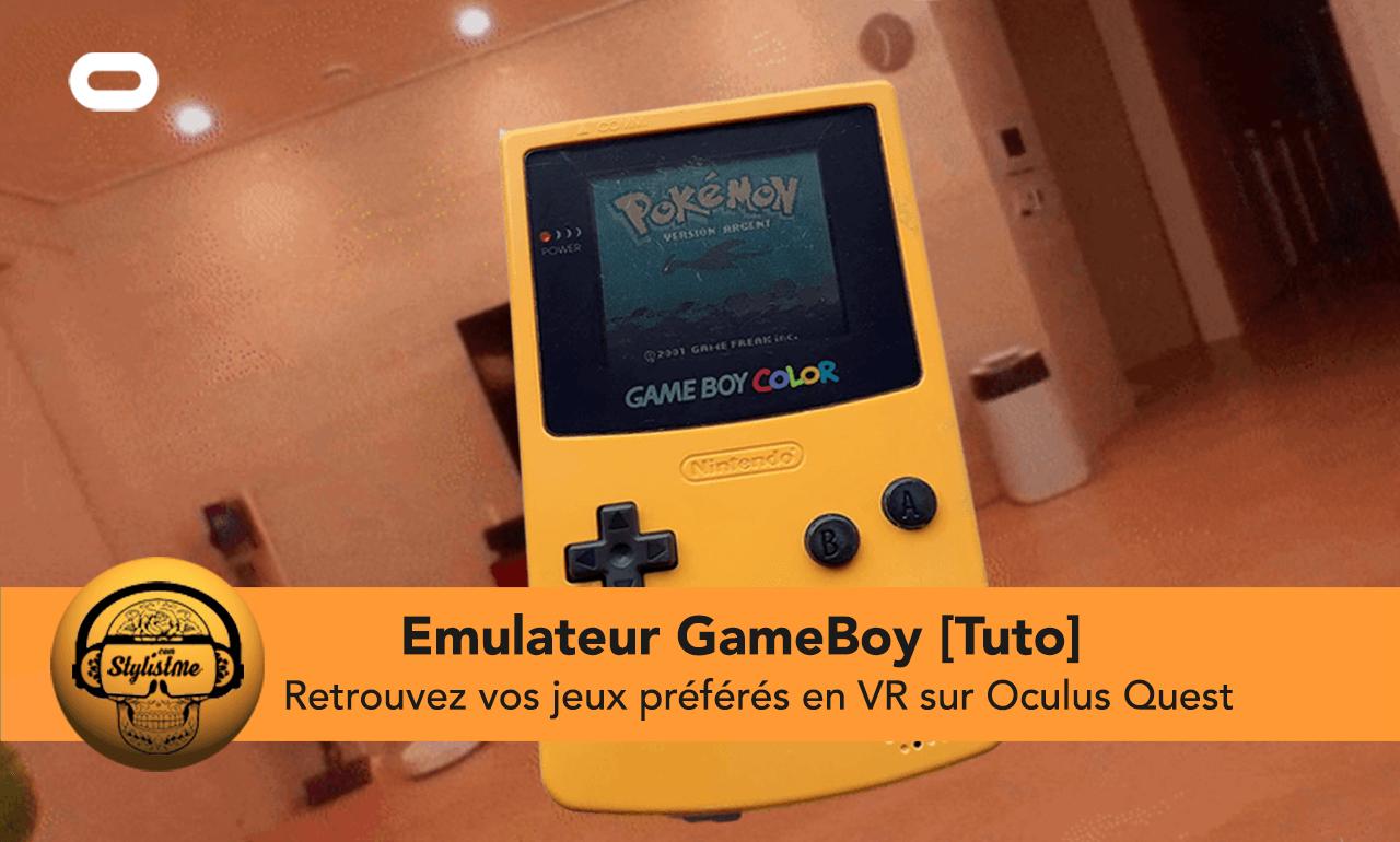 Émulateur Game Boy Oculus Quest tuto