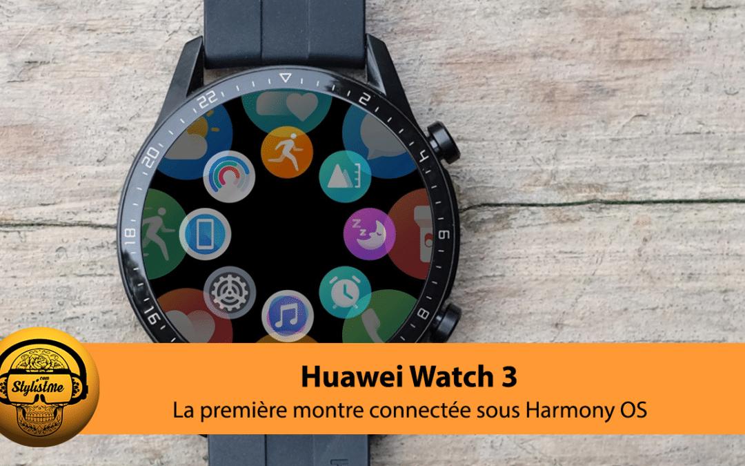 Huawei Watch 3 première montre connectée sous Harmony OS