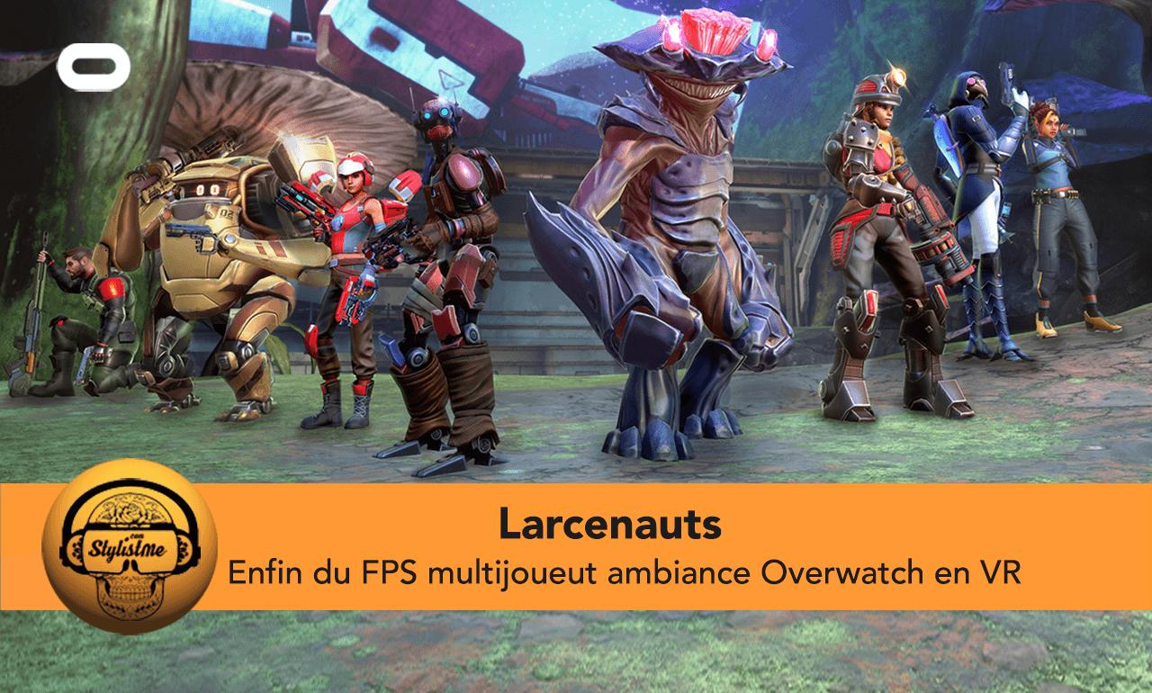 Larcenauts avis test VR