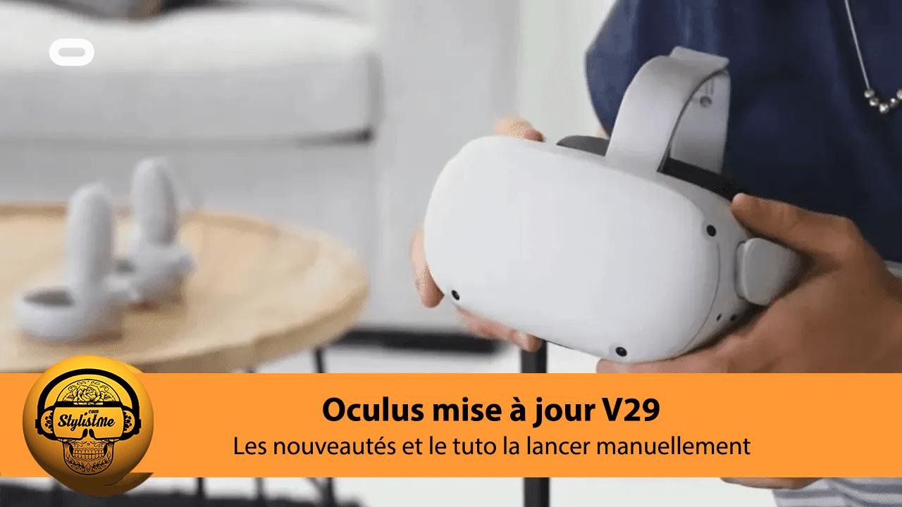 Oculus Quest V29 tuto