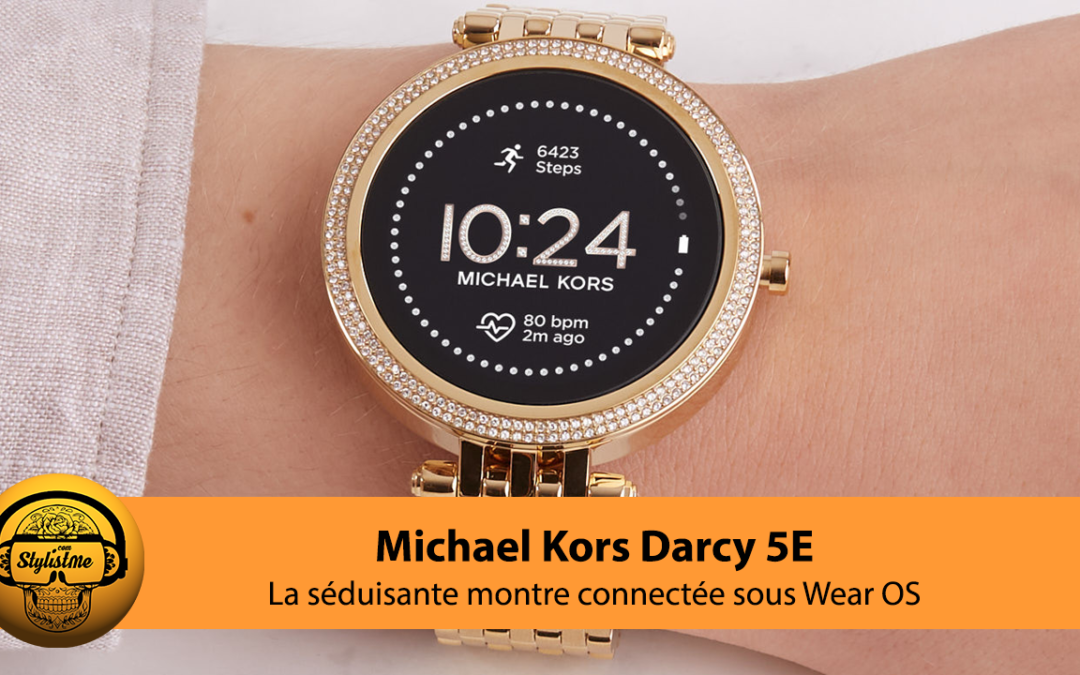 Michael Kors Darci Gen 5E la brillante montre connectée s'améliore encore