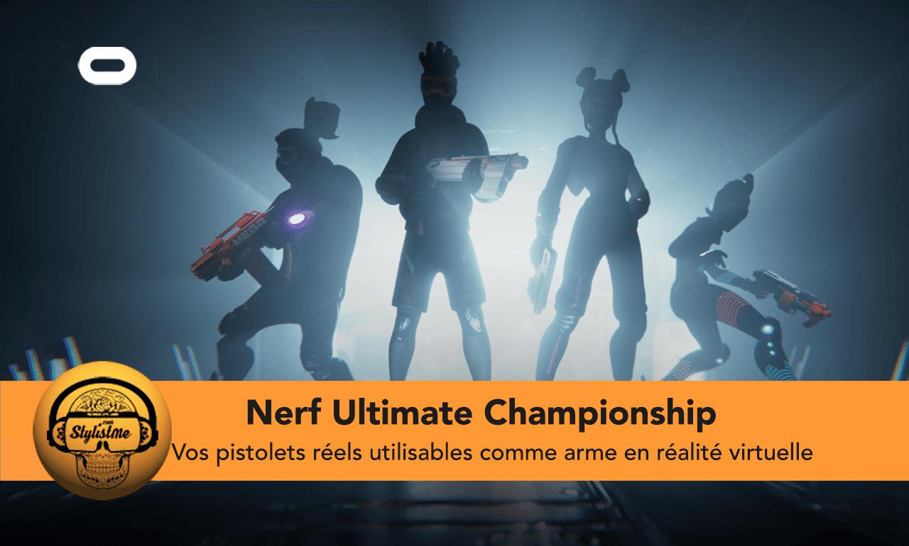 Nerf Ultimate Championship VR test avis