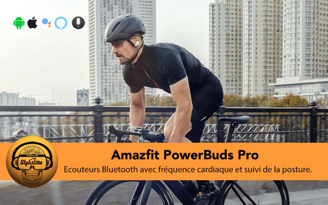 Amazfit PowerBuds Pro écouteurs sans fil ajoutent des fonctionnalités