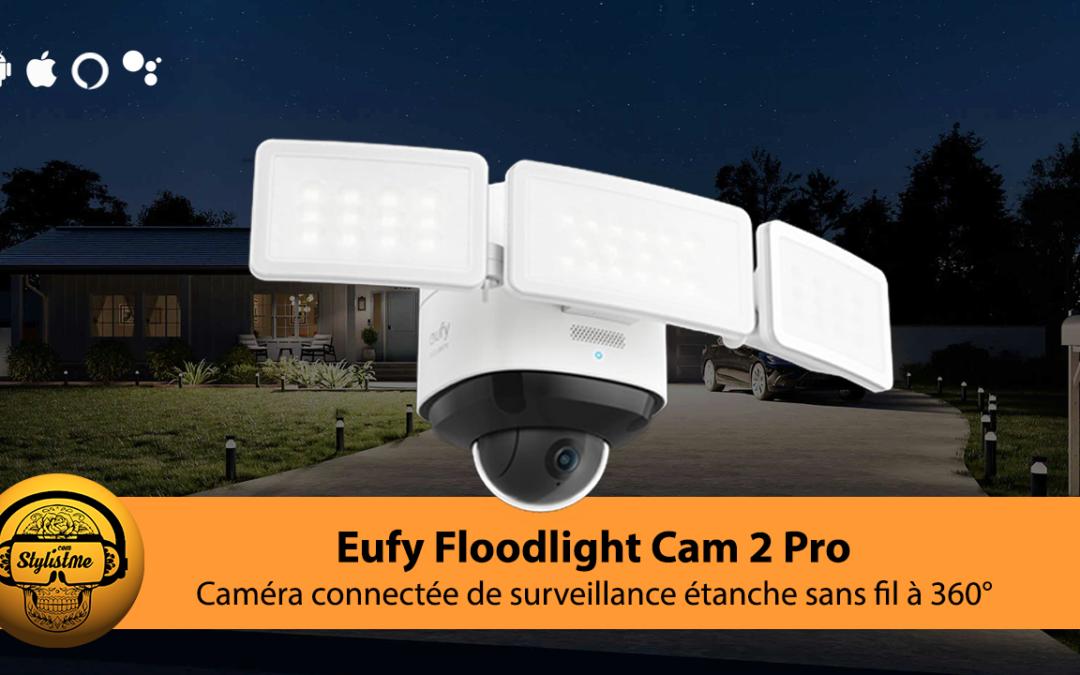 Eufy Floodlight Cam 2 Pro vidéosurveillance à 360° avec 3 spots et sirène