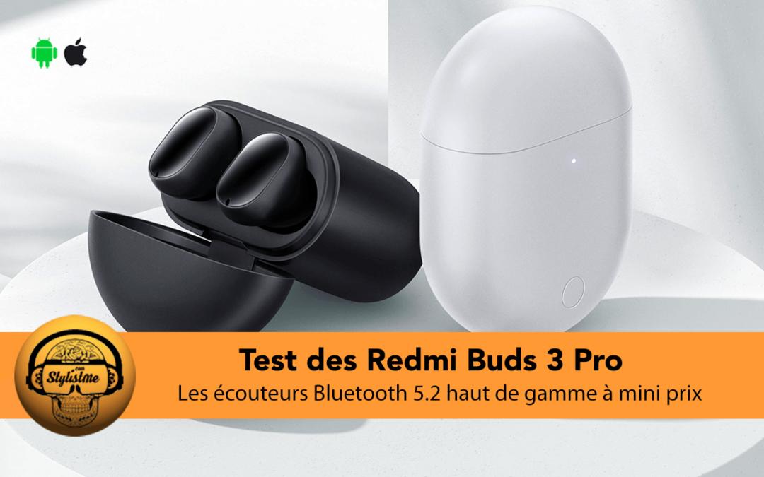 Xiaomi Redmi Buds 3 Pro test des écouteurs haut de gamme à prix mini