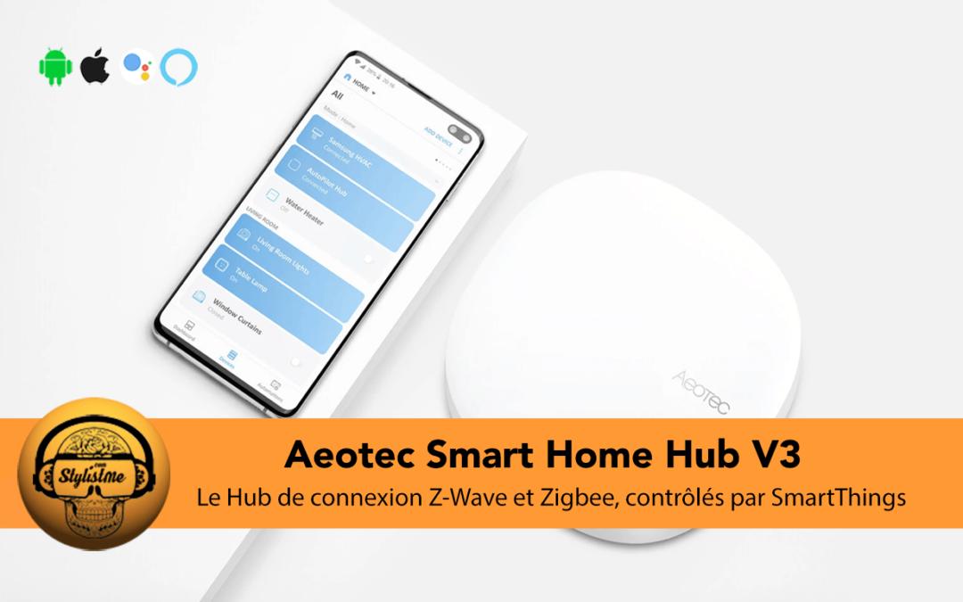 Aeotec Smart Home Hub V3 le centre SmartThings de Samsung