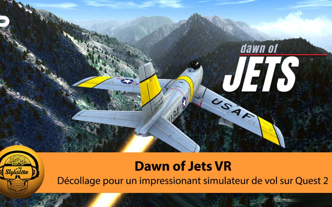 Dawn Of Jets un impressionnant simulateur  de vol pour Oculus Quest 2
