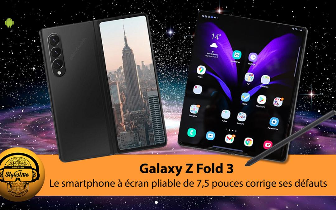 Galaxy Z Fold 3 le plus cher et le plus innovant des smartphones Android