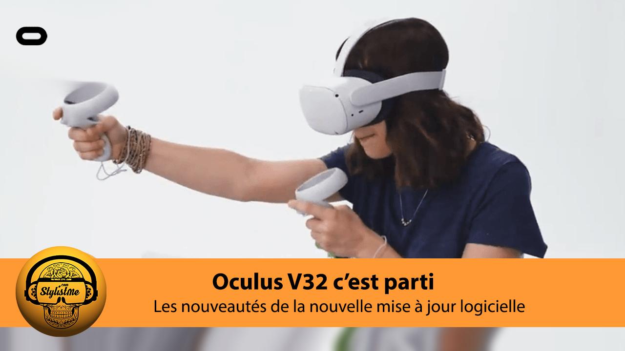 Oculus V32 nouveautés