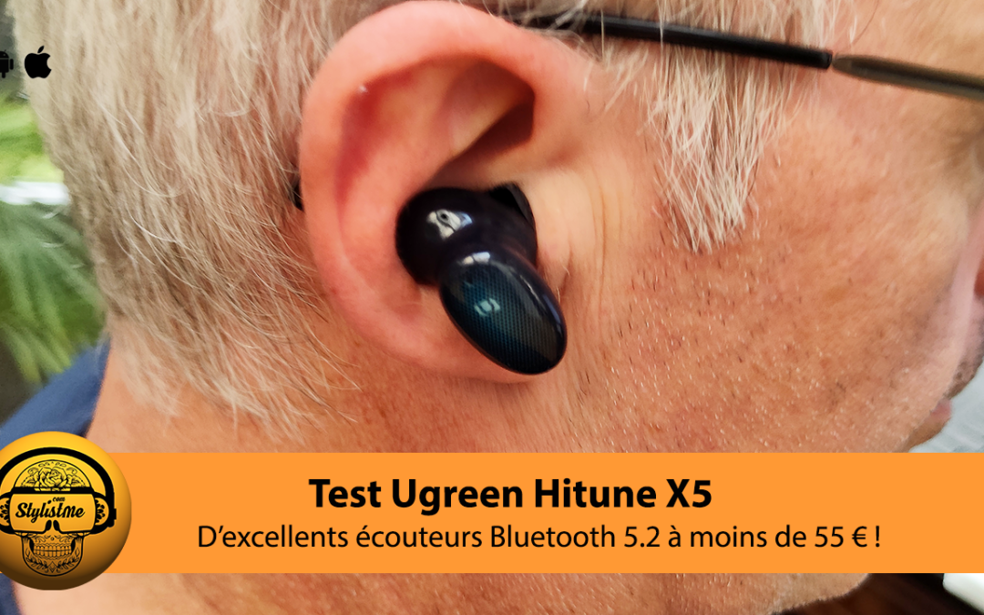 Ugreen Hitune X5 test : écouteurs Bluetooth 5.2 design et audio aptX