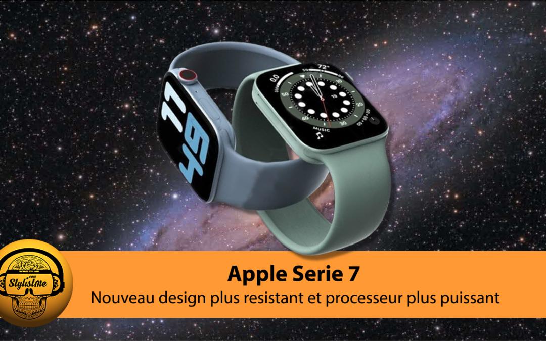 Apple Watch Serie 7 la nouvelle reine des montres connectées