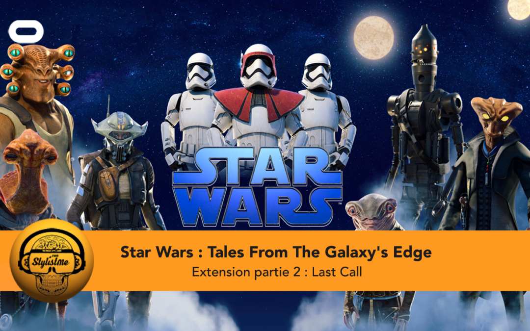 Star Wars : Tales From The Galaxy's Edge 2 extension Last Call  pour Quest