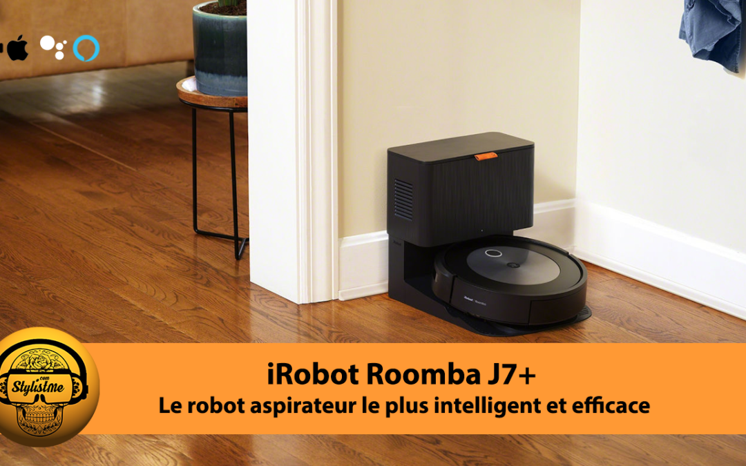 iRobot Roomba j7+ test avis du robot aspirateur intelligent dernière génération